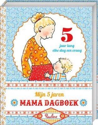 Mijn 5 jaren Mama dagboek